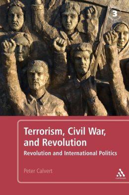 Terrorism, Civil War, and Revolution: Revolution and International Politics