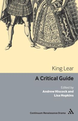 King Lear: A critical guide