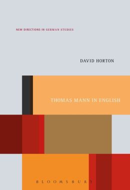 Thomas Mann in English: A Study in Literary Translation