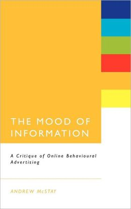 Mood of Information: A Critique of Online Behavioural Advertising