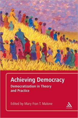 Achieving Democracy: Democratization in Theory and Practice