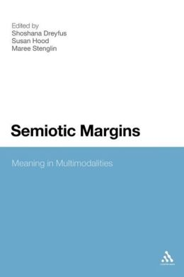 Semiotic Margins: Meaning in Multimodalities