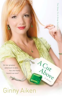 A Cut Above (The Shop-Til-U-Drop Collection Book #3): A Novel
