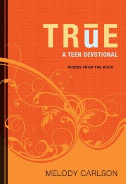 True (Words from the Rock): A Teen Devotional