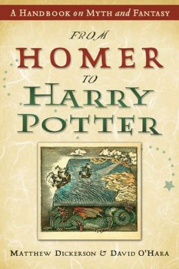From Homer to Harry Potter: A Handbook on Myth and Fantasy