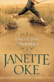 Book Cover Image. Title: Once Upon a Summer (Seasons of the Heart Book #1), Author: Janette Oke