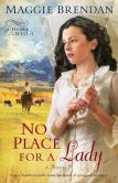 Book Cover Image. Title: No Place for a Lady (Heart of the West Series #1), Author: Maggie Brendan