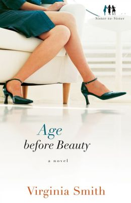 Age Before Beauty (Sister-to-Sister Series #2)