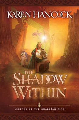 The Shadow Within (Legends of the Guardian-King Series #2)