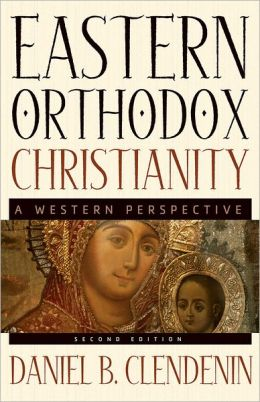 Eastern Orthodox Christianity: A Western Perspective
