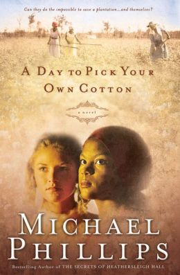 Day to Pick Your Own Cotton, A (Shenandoah Sisters Book #2)