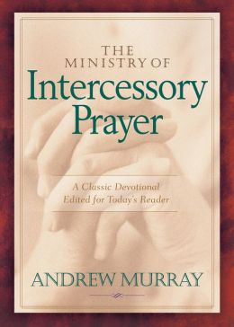 The Ministry of Intercessory Prayer