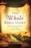 Book Cover Image. Title: The Whole Bible Story:  Everything That Happens in the Bible in Plain English, Author: Dr. William H. Marty