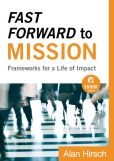 Fast Forward to Mission (Ebook Shorts): Frameworks for a Life of Impact