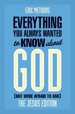 Everything You Always Wanted to Know About God: Jesus Ed.: But Were Afraid to Ask