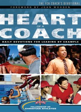 Heart of a Coach: Daily Devotions for Leading by Example