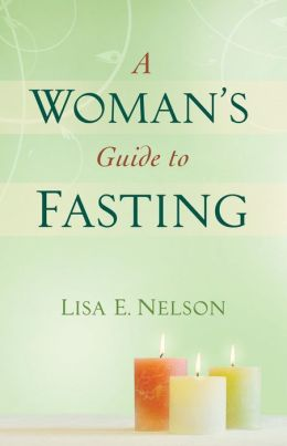 A Woman's Guide to Fasting
