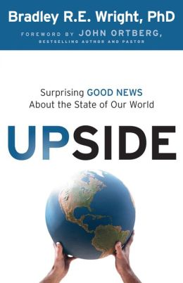 Upside: Surprising Good News About the State of Our World