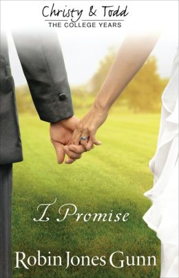 I Promise (Christy and Todd: College Years Book #3)