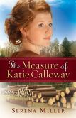 Book Cover Image. Title: The Measure of Katie Calloway, Author: Serena Miller