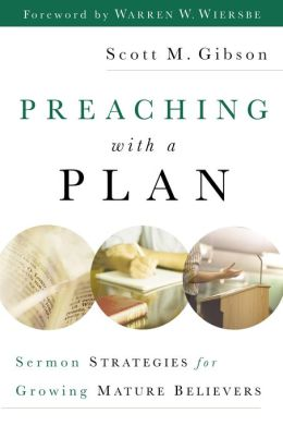 Preaching with a Plan: Sermon Strategies for Growing Mature Believers