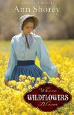 Book Cover Image. Title: Where Wildflowers Bloom (Sisters at Heart Book #1):  A Novel, Author: Ann Shorey