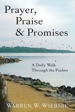 Prayer, Praise & Promises: A Daily Walk Through the Psalms