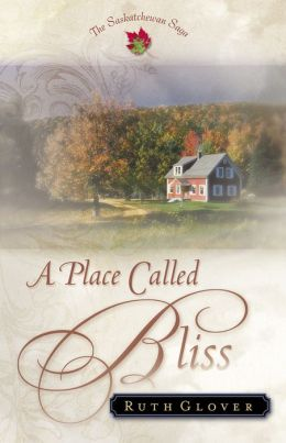 Place Called Bliss, A (Saskatchewan Saga Book #1)