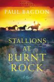 Stallions at Burnt Rock (West Texas Sunrise Book #1): A Novel