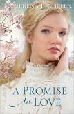 Book Cover Image. Title: Promise to Love, A ( Book #3):  A Novel, Author: Serena B. Miller