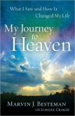 Book Cover Image. Title: My Journey to Heaven:  What I Saw and How It Changed My Life, Author: Marvin J. Besteman
