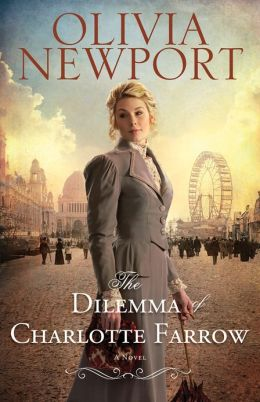 The Dilemma of Charlotte Farrow (Avenue of Dreams Book #2): A Novel