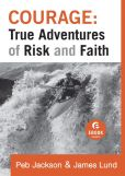 Peb Jackson - Courage: True Adventures of Risk and Faith (Ebook Shorts)
