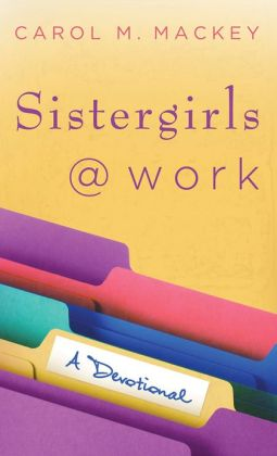 Sistergirls at Work: A Devotional