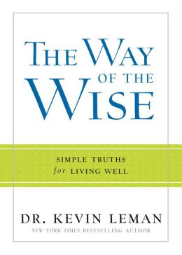 The Way of the Wise: Simple Truths for Living Well