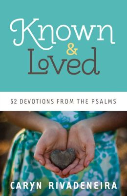 Known and Loved: 52 Devotions from the Psalms