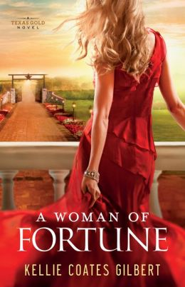 A Woman of Fortune (Texas Gold Collection): A Texas Gold Novel