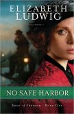 Book Cover Image. Title: No Safe Harbor (Edge of Freedom Book #1), Author: Elizabeth Ludwig