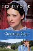 Book Cover Image. Title: Courting Cate (Courtships of Lancaster County Series #1), Author: Leslie Gould