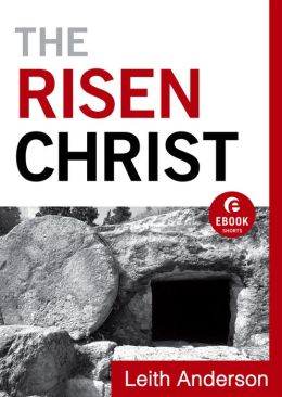 The Risen Christ (Ebook Shorts)