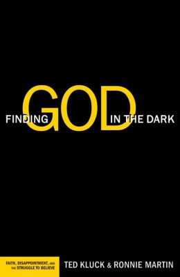 Finding God in the Dark: Faith, Disappointment, and the Struggle to Believe