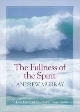 The Fullness of the Spirit
