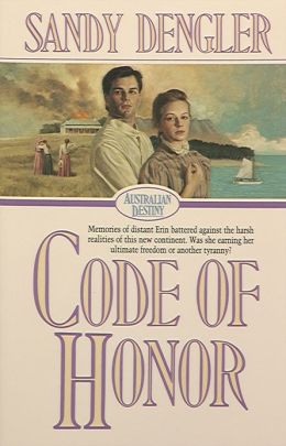Code of Honor (Australian Destiny Book #1)