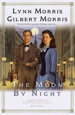 Moon by Night, The (Cheney and Shiloh: The Inheritance Book #2)