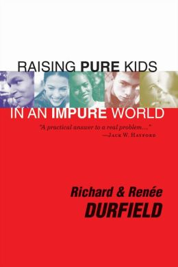 Raising Pure Kids: In an Impure World