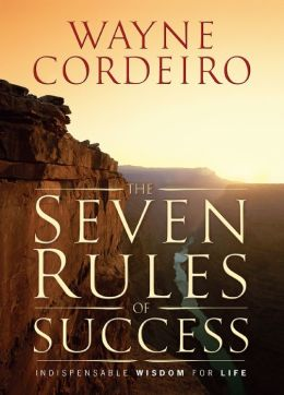 The Seven Rules of Success: Indispensable Wisdom For Life