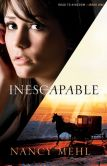 Book Cover Image. Title: Inescapable (Road to Kingdom Book #1), Author: Nancy Mehl