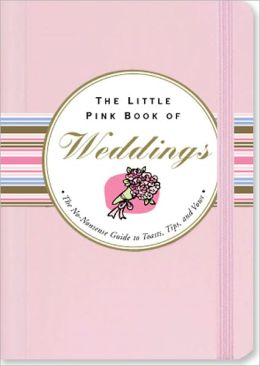 The Little Pink Book of Weddings