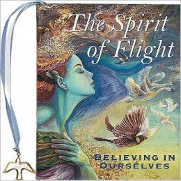 Spirit of Flight: Believing in Ourselves Little Gift Book