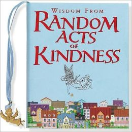 Wisdom from Random Acts of Kindness Little Gift Book